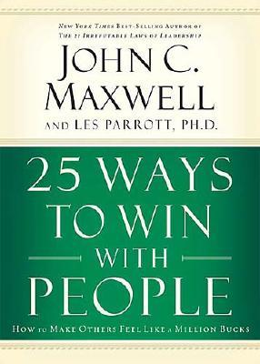 25 Ways To Win With People By Maxwell, John C./ Parrott, Les