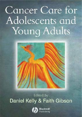 Cancer in Adolescents And Young Adults By Kelly, Daniel (EDT)/ Gibson, Faith (EDT)